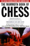 The Mammoth Book of Chess with Internet Games: New Edition Featuring Internet and Computer Games - Graham Burgess, John Nunn Dr., John Nunn
