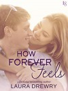 How Forever Feels (Friends First) - Laura Drewry