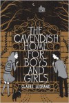 The Cavendish Home for Boys and Girls - Claire Legrand,  Sarah  Watts (Illustrator)
