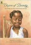 Vision of Beauty: The Story of Sarah Breedlove Walker - Kathryn Lasky,  Nneka Bennett (Illustrator)