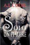 Solo un piacere (Six Senses vol3,5) - A.I. Cudil