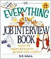 The Everything Job Interview Book - Bob Adams Publishers