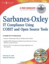 Sarbanes-Oxley Compliance Using COBIT and Open Source Tools - Christian B Lahti;Roderick Peterson