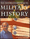 The Oxford Companion to Military History - Richard  Holmes