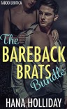 Bareback Brats (Three Story Box Set Bundle, Taboo First Time) - Hana Holliday