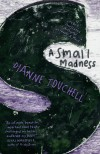 A Small Madness - Dianne Touchell