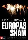 Europas Skam: Rasister På Frammarsch - Lisa Bjurwald