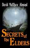 Secrets of the Elders (Chronicles of Acadia, #1) - David Matthew Almond