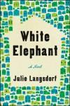 White Elephant - Julie Langsdorf