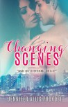 Changing Scenes (Changing Teams Series Book 2) - Jennifer Allis Provost