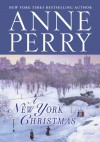 A New York Christmas: A Novel - Anne Perry