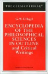 Encyclopedia Of The Philosophical Sciences In Outline - Ernst Behler (Editor)