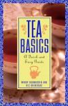 Tea Basics: A Quick and Easy Guide - Wendy Rasmussen, Rick Rhinehart, Ric Rhinehart