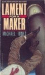 Lament for a Maker: A Sir John Appleby Mystery - Michael Innes