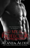 My Protector (Bewitched and Bewildered) (Volume 2) - Alanea Alder