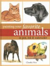Painting Your Favorite Animals in Pen, Ink and Watercolor - Claudia Nice