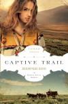 Captive Trail (The Texas Trail Series Book 2) - Susan Page Davis