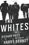 The Whites: A Novel - Richard Price, Harry Brandt