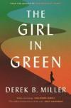 The Girl in Green - Derek B. Miller