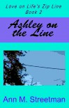 Ashley on the Line - Ann M Streetman