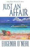 Just An Affair - Eugenia O'Neal