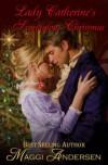 Lady Catherine's Scandalous Christms - Maggi Andersen