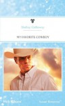 Mills & Boon : My Favorite Cowboy (American Romance's Men of the West) - Shelley Galloway