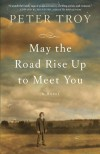 May the Road Rise to Meet You - Peter Troy