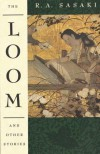 The Loom and Other Stories (Graywolf Short Fiction Series) - Ruth A. Sasaki