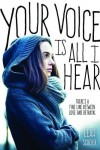 Your Voice Is All I Hear - Leah Scheier