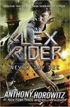 Never Say Die (Alex Rider) - Anthony Horowitz
