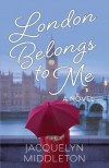 London Belongs To Me - Ms. Jacquelyn Middleton