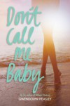 Don't Call Me Baby - Gwendolyn Heasley