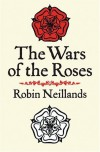 The Wars of the Roses - Robin Neillands