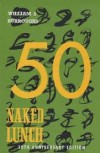 Naked Lunch, 50th Anniversary Edition - William S. Burroughs