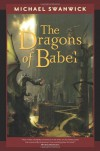 The Dragons of Babel (Tom Doherty Associates Books) - Michael Swanwick
