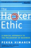 The Hacker Ethic: A Radical Approach to the Philosophy of Business - Pekka Himanen, Linus Torvalds