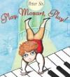 Play, Mozart, Play! - Peter Sís