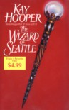 The Wizard of Seattle - Kay Hooper