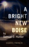 A Bright New Boise - Samuel D. Hunter