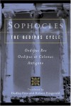 Sophocles, The Oedipus Cycle: Oedipus Rex, Oedipus at Colonus, Antigone - Sophocles