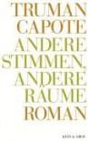 Truman Capote - Werke: Andere Stimmen, andere Räume: Bd 2 - Truman Capote