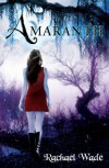 Amaranth  - Rachael Wade