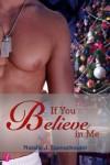 If You Believe in Me (Entangled Flirts) - Natalie J. Damschroder