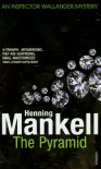 The Pyramid - Henning Mankell, Laurie Thompson, Ebba Segerberg