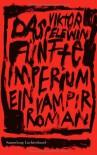 Das fünfte Imperium - Victor Pelevin, Andreas Tretner