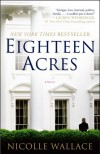 Eighteen Acres: A Novel - Nicolle Wallace