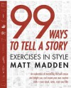 99 Ways to Tell a Story: Exercises in Style - Matt Madden