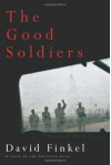 The Good Soldiers - David Finkel