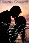 Reaching the Edge - Jennifer Comeaux